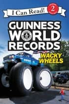 Guinness World Records: Wacky Wheels ebook by Cari Meister