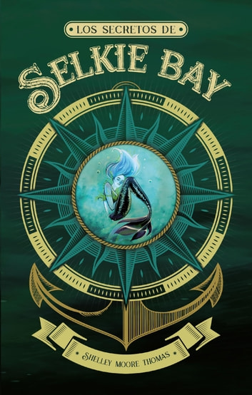 Los secretos de Selkie Bay ebook by Shelley Moore Thomas