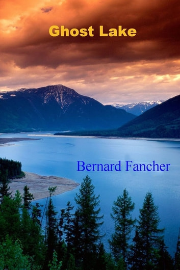 Ghost Lake ebook by Bernard Fancher