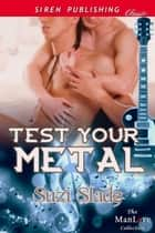 Test Your Metal ebook by Suzi Slade