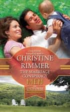 The Marriage Conspiracy (Mills & Boon M&B) (Conveniently Yours, Book 9) ebook by Christine Rimmer
