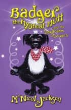 Badger the Mystical Mutt and Daydream Drivers ebook by Lyn McNicol,Laura Cameron Jackson