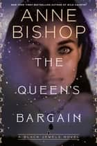 The Queen's Bargain ebook by Anne Bishop