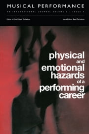 Physical and Emotional Hazards of a Performing Career - A special issue of the journal Musical Performance. ebook by