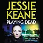 Playing Dead audiobook by Jessie Keane