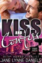 Kiss and Confess ebook by Jane Lynne Daniels