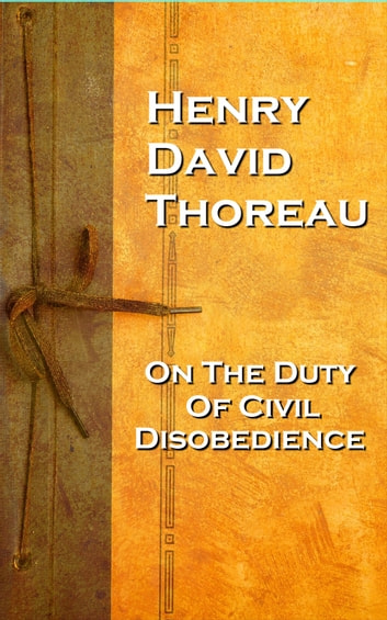 a comprehensive analysis of civil disobedience an essay by henry david thoreau In this classic essay by henry david thoreau thoreau advocates breaking laws in a civil manner if one people who liked civil disobedience also liked.