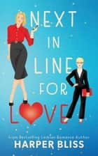 Next in Line for Love ebook by Harper Bliss