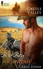 Bad Boy Cowboy ebook by Carol Lynne