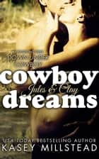 Cowboy Dreams - Down Under Cowboy Series, #3 ebook by Kasey Millstead