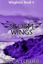 Storm Wings ebook by Becca Lusher