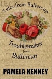 Troublemaker from Buttercup ebook by Pamela Kenney
