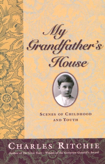 My Grandfather's House ebook by Charles Ritchie