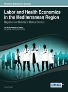 Labor and Health Economics in the Mediterranean Region ebook by Ahmed Driouchi