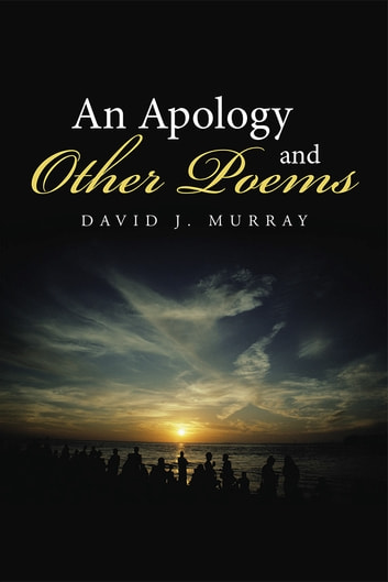 An Apology and Other Poems ebook by David J. Murray