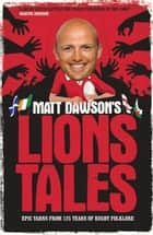 Matt Dawson''s Lions Tales ebook by Matt Dawson