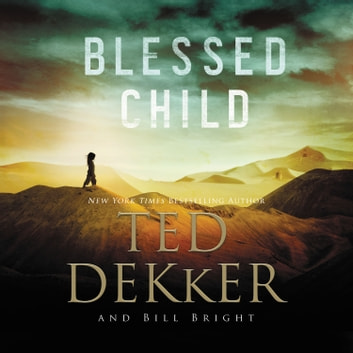Blessed Child audiobook by Ted Dekker