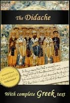 The Didache (English and Greek text) ebook by Twelve Apostles