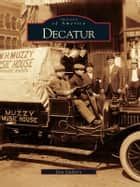 Decatur ebook by Dan Guillory