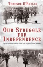 Our Struggle For Independence: Irish Ambushes and Battles ebook by Terence O'Reilly
