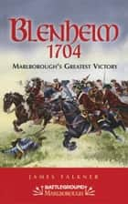 Blenheim 1704 ebook by James Falkner