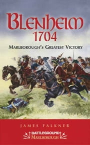 Blenheim 1704 - Marlborough's Greatest Victory ebook by James Falkner