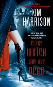 Every Which Way But Dead ebook by Kim Harrison