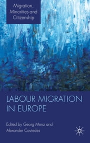 Labour Migration in Europe ebook by G. Menz,A. Caviedes