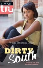 Dirty South ebook by Phillip Thomas Duck