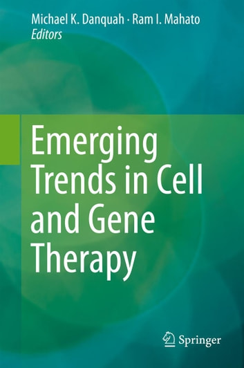Emerging Trends in Cell and Gene Therapy ebook by