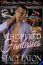 Whispered Fantasies ebook by Stacy Eaton