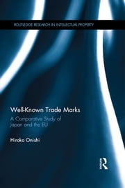 Well-Known Trade Marks - A Comparative Study of Japan and the EU ebook by Hiroko Onishi