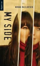 My Side ebook by Norah McClintock