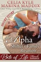 The Alpha Shifter's Family Reunion - Howls Romance ebook by Celia Kyle, Marina Maddix