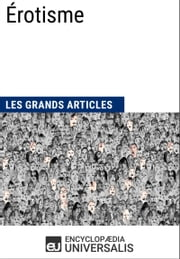 Érotisme ebook by Encyclopaedia Universalis,Les Grands Articles