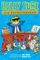 Billy Sure Kid Entrepreneur ebook by
