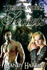 Surrounded by Secrets - The Woods Family, #4 ebook by Mandy Harbin