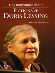 Tiny Individuals in the fiction of Doris Lessing ebook by Darshana Goswami