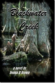 Blackwater Creek ebook by Donna R. Brown