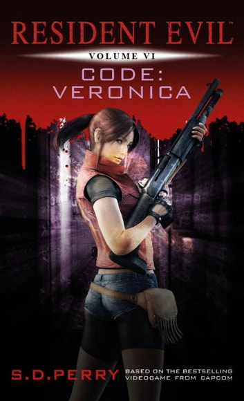 Resident Evil: Code Veronica ebook by S.D. Perry