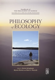Philosophy of Ecology ebook by Dov M. Gabbay,Paul Thagard,John Woods,Bryson Brown,Kevin de Laplante,Kent Peacock