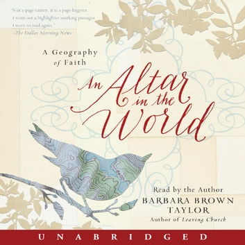 An Altar in the World - A Geography of Faith audiobook by Barbara Brown Taylor