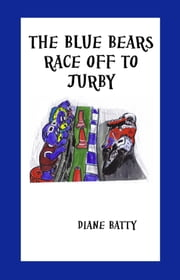 The Blue Bears Race Off To Jurby ebook by Diane Batty