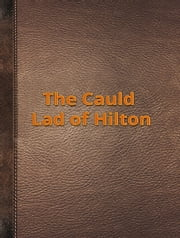 The Cauld Lad of Hilton ebook by Old England Fairy Tales