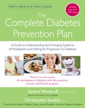The Complete Diabetes Prevention Plan - A Guide to Understanding the Emerging Epidemic of Prediabetes and Halting Its Pr ebook by Sandra Woodruff,Christopher Saudek