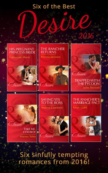 Six Of The Best Of Desire 2016 (Mills & Boon e-Book Collections) ebook by Catherine Mann,Andrea Laurence,Maisey Yates,Jules Bennett,Kristi Gold,Brenda Jackson