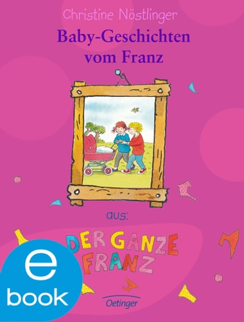 Babygeschichten vom Franz ebook by Christine Nöstlinger