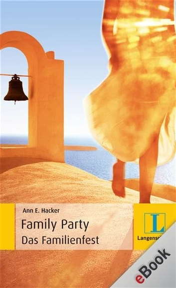 The Family Party - Das Familienfest - Das Familienfest ebook by Ann E. Hacker