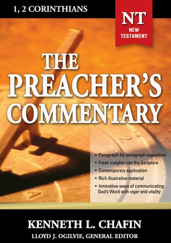 The Preacher's Commentary - Vol. 30: 1 and 2 Corinthians eBook by Kenneth L. Chafin