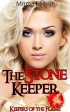 The Stone Keeper (Keepers of the Flame, Book 2) ebook by Melissa F. Hart